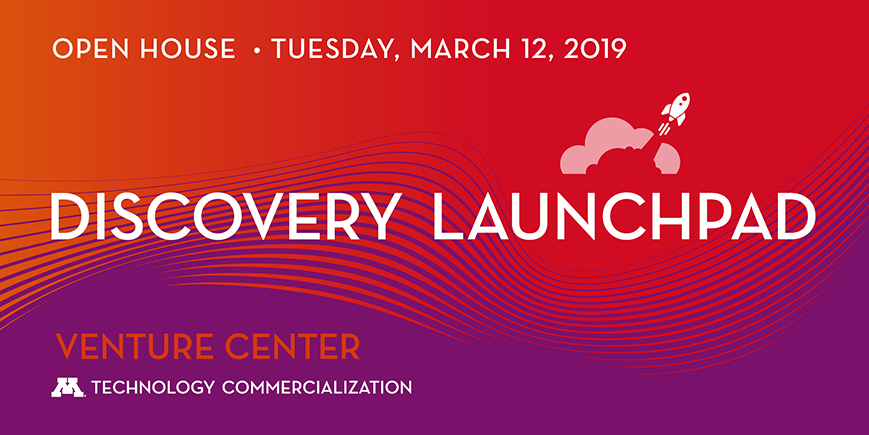 Discovery Launchpad Open House, Tuesday, March 12, 2019. Venture Center, University of Minnesota