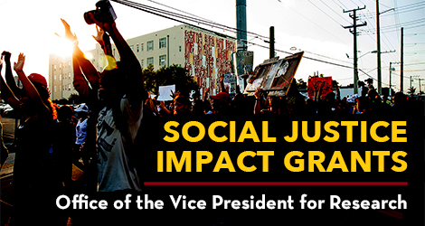 Silhouettes of people marching in the street (protesting). Words across the bottom: Social Justice Impact Grants; Office of the Vice President for Research