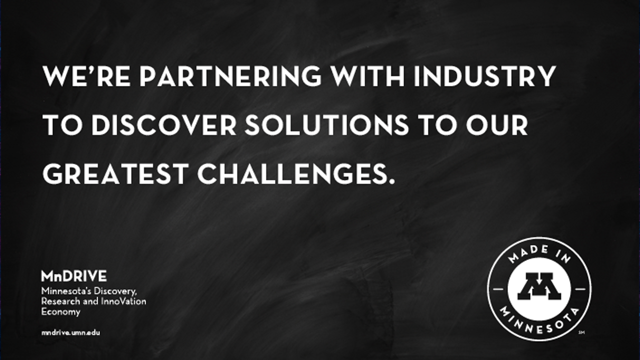 MnDRIVE - partnering with industry to discover solutions to our greatest challenges
